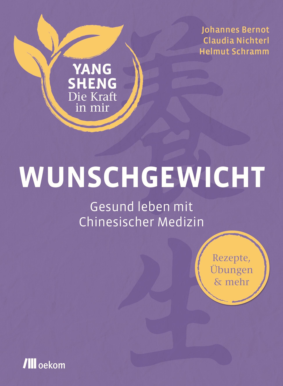 Buch-Cover Bernot, Nichterl, Schramm: Wunschgewicht Gesund leben mit chinesischer Medizin
