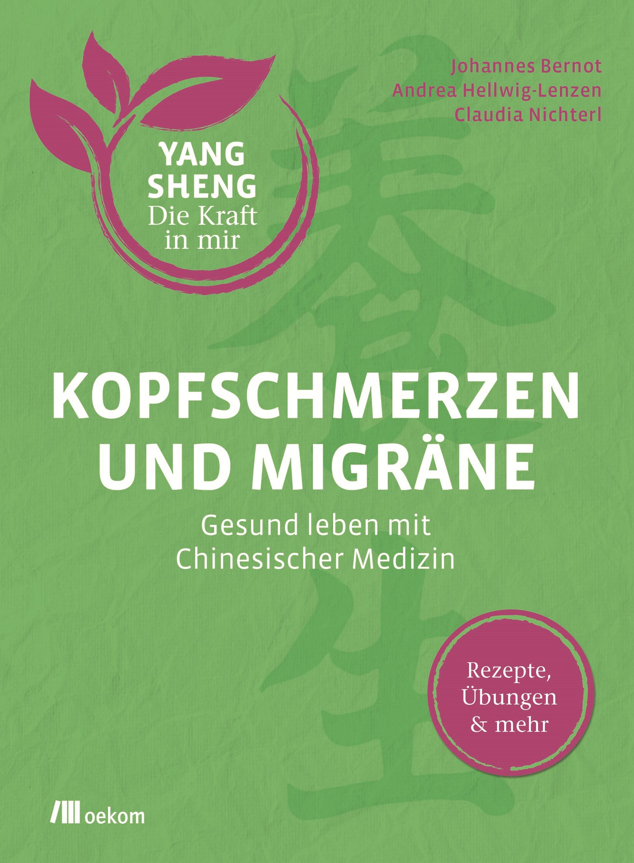 Buch-Cover Bernot, Hellwig-Lenzen, Nichterl: Kopfschmerzen und Migräne Gesund leben mit chinesischer Medizin