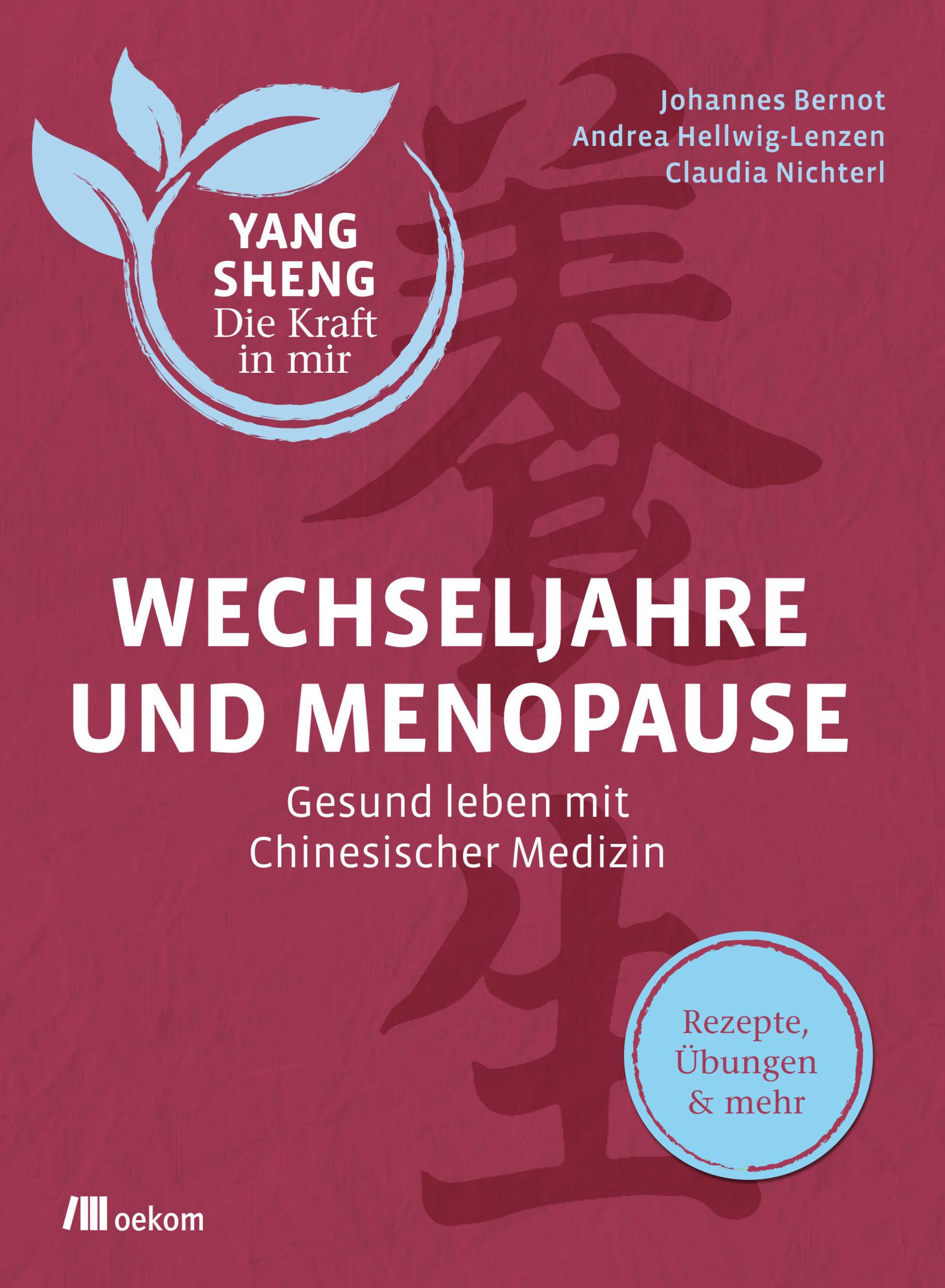 Buch-Cover Bernot, Hellwig-Lenzen, Nichterl: Wechseljahre und Menopause Gesund leben mit chinesischer Medizin